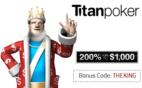 The King presents the Titan Poker Bonus Code 'THEKING' - 200% up to $1000 Free