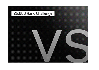 The new 25,000 Hand Challenge is the talk of the town at the moment in the poker community.