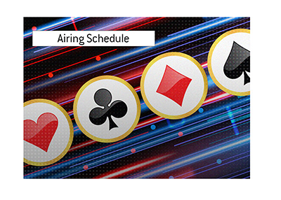 The broadcasting company announces the airing schedule for the big poker tournament.