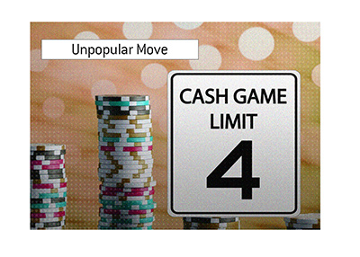 Cash game limit at a popular room has been reduced to 4.