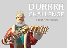 -- One Year Anniversary of the Durrrr Challenge --