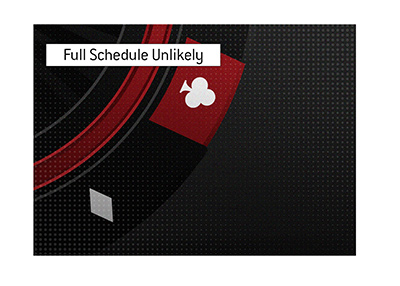 The full schedule for the 2021 edition of the big poker tournament is unlikely.