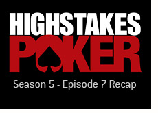 season 5 - episode 7 recap - high stakes poker