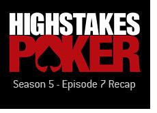 season 5 - episode 7 recap - high stakes poker