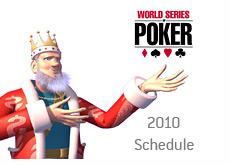 -- Poker King presenting the WSOP 2010 tournament schedule --