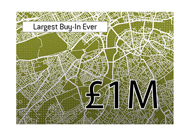 Largest poker buy-in ever.  London, England map.  The year is 2019.