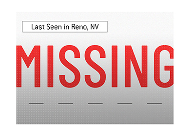 A known poker professional is missing.  Brad Booth was last seen in Reno Nevada.