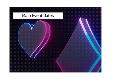The tournament main event dates have been announced.