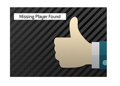 The missing poker player has been found and is alive and well.