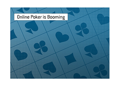 The online poker is booming during the lock-down days.