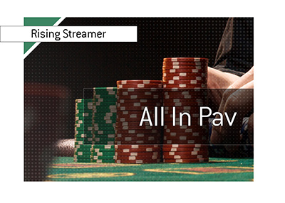 Rising star in the poker streaming world - Meet All In Pav.