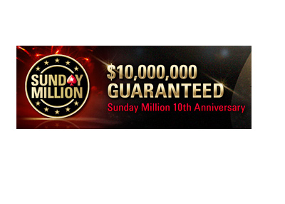 The 10th anniversary of Pokerstars Sunday Million - $10M guarantee