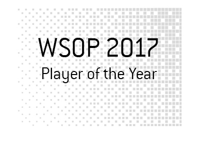 The World Series of Poker - 2017 - Player of the Year.