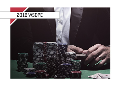 The World Series of Poker - Europe - It gets underway today! - Year is 2018.