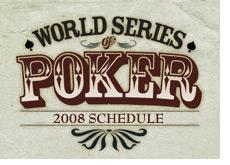 world series of poker 2008 schedule - wsop