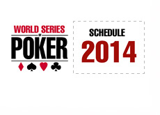 World Series of Poker (WSOP) 2014 - Schedule