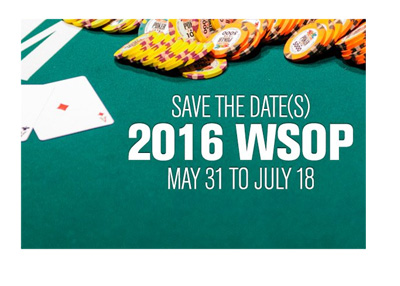 2016 World Series of Poker note - Save the dates