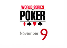World Series of Poker - November 9