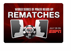 World Series of Poker - Rematches - ESPN