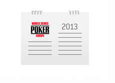 World Series of Poker Europe - Schedule - 2013 - Illustration