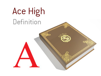 What is the meaning of the term Ace High in the game of poker?  The King defines the term and provides an example