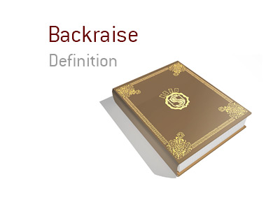 Definition of the term Backraise in the game of poker.  What is the meaning and example. brought to you by the KING