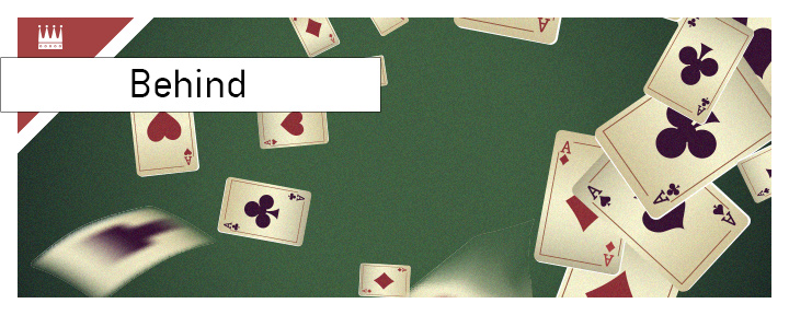 The meaning of the poker term Behind is explained by the King of the game.