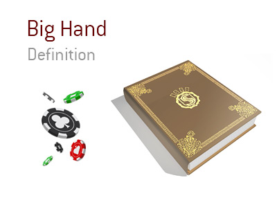The meaning of the poker term Big Hand.  Illustration of chips falling from air.