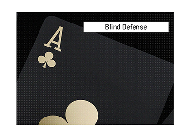 The King explains the meaning of the poker term Blind Defense.  What is it and what is an example of it?