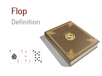 Definition of the term Flop in the game of poker