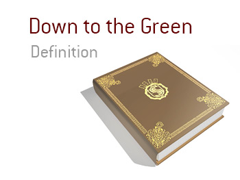 Definition of the term Down to the Green - aka all in - in the game of poker