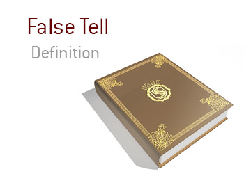 The King defines the poker term False Tell - The meaning of the term and examples