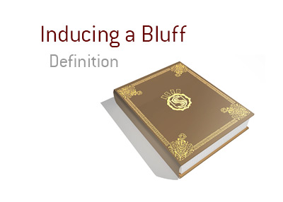 Definition of the poker term - Inducing a Bluff - King Dictionary