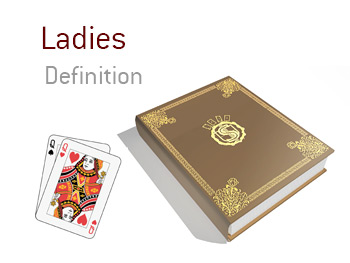 Definition of the term Ladies in Poker - What does it mean and what cards are in question
