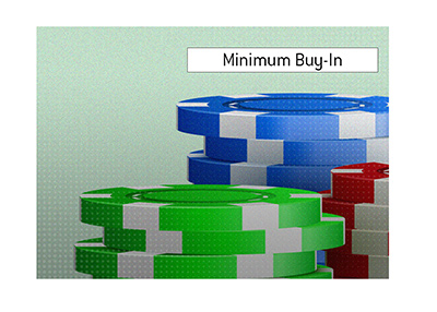 The King of poker explains the meaning of the term Minimum Buy-in.  What is it?