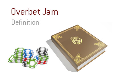 Dictionary definition of the poker term Overbet Jam.  What is the meaning?  The King provides an example.