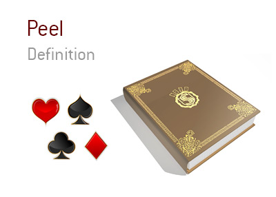 The definition and meaning of the poker term Peel.  What is it?