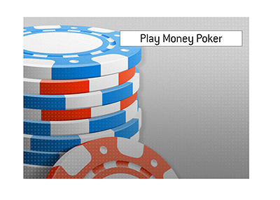 The explains the meaning of the term Play Money Poker.