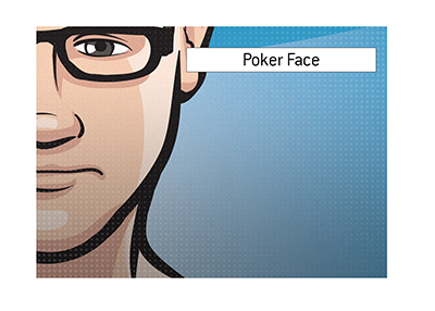 The meaning of the term Poker Face is discussed.  The King explains and illustrates its meaning.