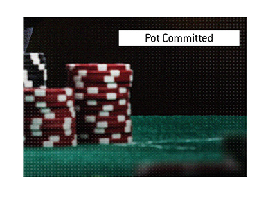 The examples and meaning of the poker term pot committed is explained.  Pictured is a stack of chips in front of a player.