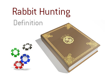 Definition of Rabbit Hunting in the game of poker.  What is it and what does it mean