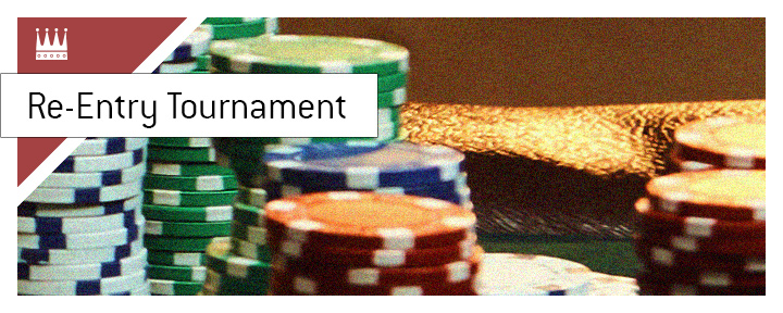 The meaning of Re-Entry Tournament in the game of poker is explained by the King.