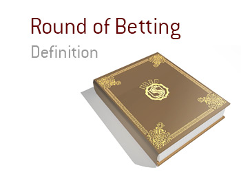 The definition of the term ROund of Betting when it comes to the game of Poker.  The King provides an explanation and an example.