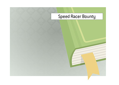The definition of Speed Racer Bounty - What does this term mean in the game of poker?