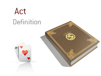 Definition of the term Act - Poker Dictionary - Illustration of Ace of Hearts and Ace of Clubs
