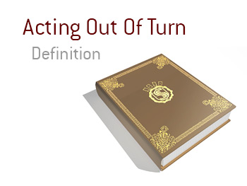 King Dictionary entry - The meaning of Acting out of turn in the game of poker