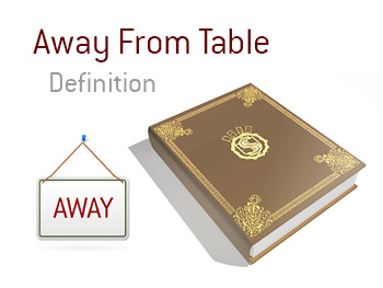 Meaning and definition of Away From Table - King Poker Dictionary - Online terms - Illustration
