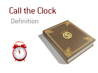 Definition of Call the Clock - Poker Dictionary
