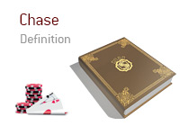 Definition of term Chase - Poker Dictionary - Illustration