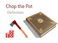 Definition of Chop the Pot - Poker Dictionary